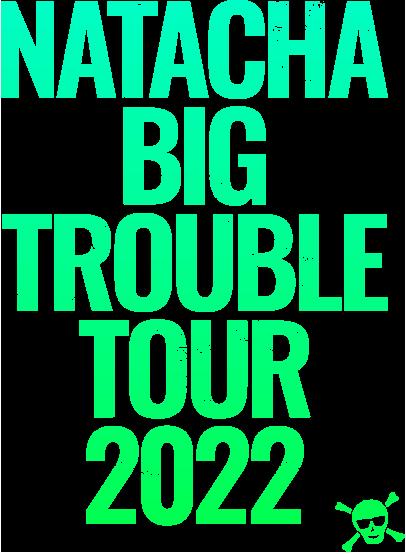 NATACHA BIG TROUBLE TOUR